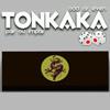 Tonkaka
