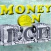 Money On Ice